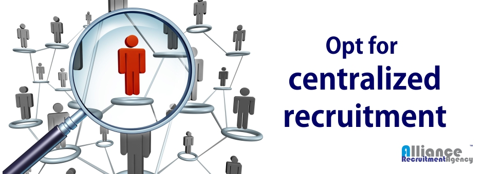 centralized recruitment
