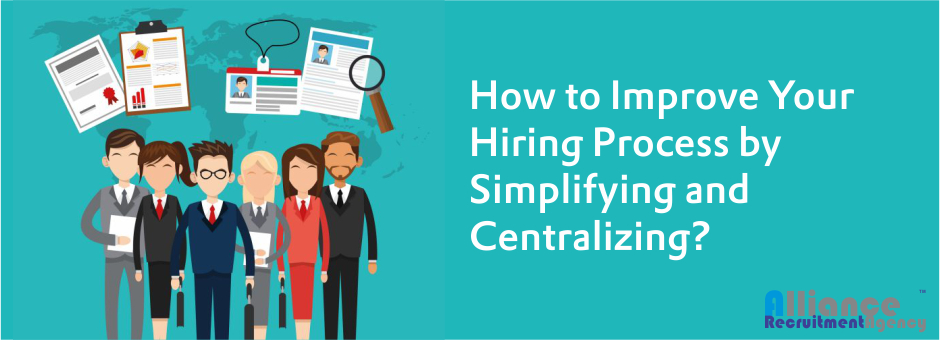 How to Improve Your Hiring Process by Simplifying and Centralizing?