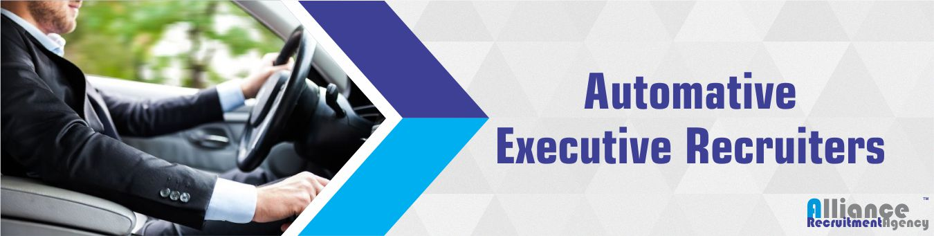 Automotive Executive Recruiters - Alliance Recruitment Agency