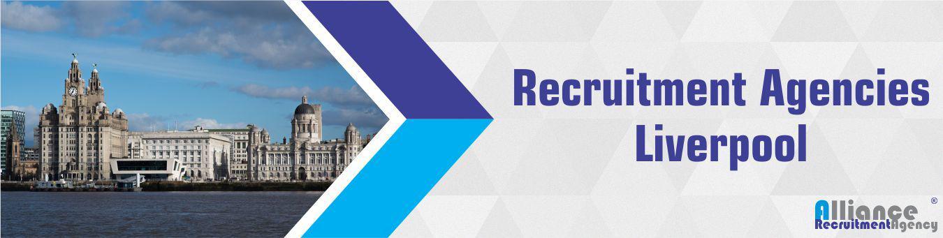 Recruitment Agencies Liverpool - Alliance Recruitment Agency