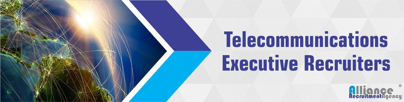 Telecommunications Executive Recruiters - Alliance Recruitment Agency