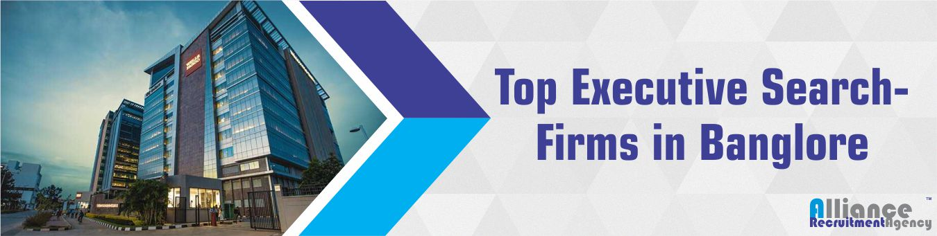 Top Executive Search Firms in Bangalore - Alliance Recruitment Agency