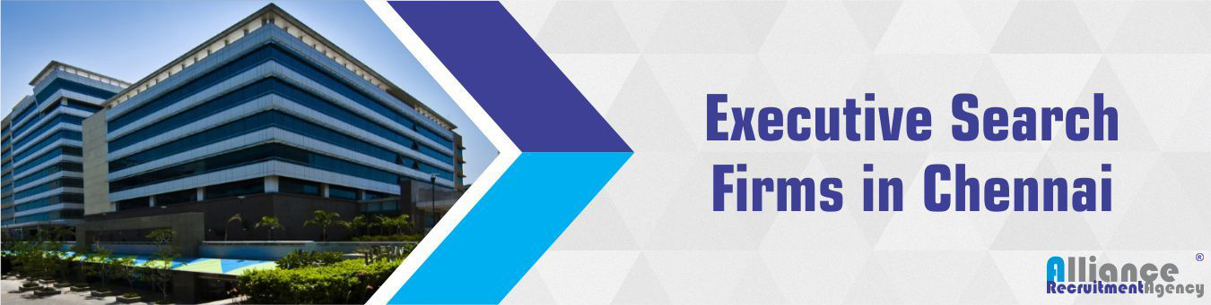 Executive Search Firms In Chennai - Alliance Recruitment Agency