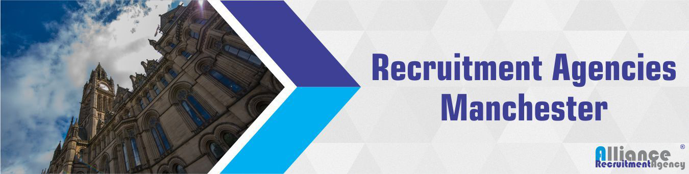 Recruitment Agencies Manchester - Alliance Recruitment Agency