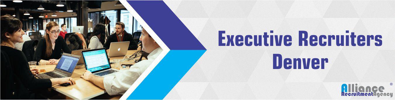 Executive Recruiters Denver - Alliance Recruitment Agency