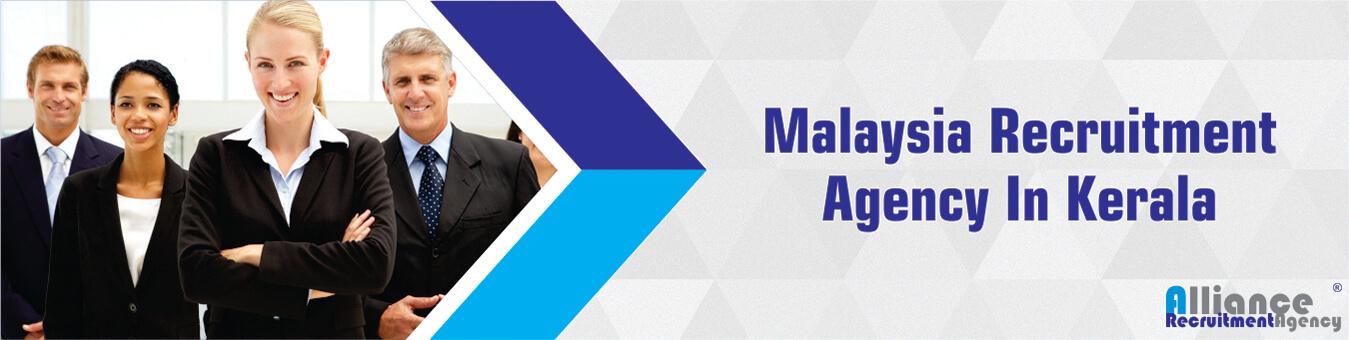 Malaysia Recruitment Agency In Kerala